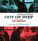 The Pleasures of Being Out Of Step:  Notes on the Life of Nat Hentoff poster