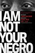 I Am Not Your Negro - In Honor of Dr. MLK Day! poster