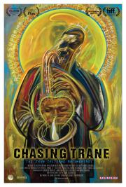 Chasing Trane - The John Coltrane Documentary - LAST DAY! poster