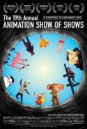 19th Annual Animation Show Of Shows! poster
