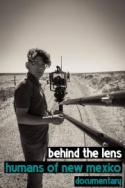 Behind the Lens - A Humans of NM documentary series poster