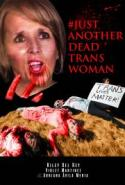 #JustAnotherDeadTranswoman - a new short documentary to raise awareness! poster