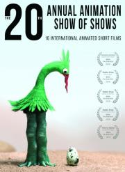 20th Annual Animation Show of Shows! - LAST DAY! poster
