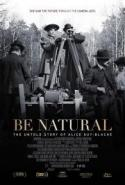 Be Natural: The Untold Story of early filmmaker Alice Guy-Blache poster