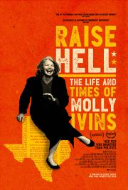 Raise Hell:  The Life & Times of Molly Ivins - FINAL SCREENINGS! poster