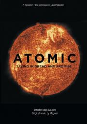 ATOMIC:  Living in Dread & Promise - now available on our home viewing options! poster