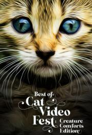Best of CatVideoFest: Creature Comforts Edition!  Now available for at-home viewing! poster