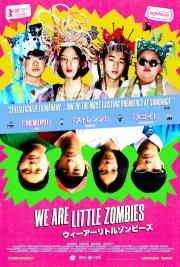 We Are Little Zombies - available now for our safe at-home virtual cinema viewing that'll partially support us too ! poster