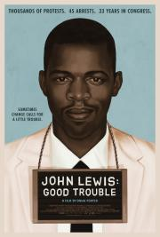 John Lewis:  Good Trouble - available now for our safe at-home virtual cinema viewing that'll partially support us too ! poster