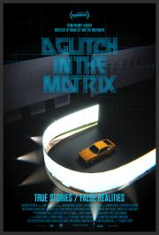 A Glitch In The Matrix - available NOW for our safe at-home virtual cinema viewing that'll partially support us too ! poster