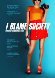 I Blame Society - available NOW in our safe at-home virtual cinema viewing that'll partially support us too ! poster